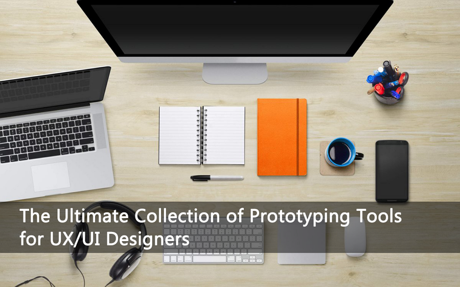 The Ultimate Collection of Prototyping Tools for UX/UI Designers