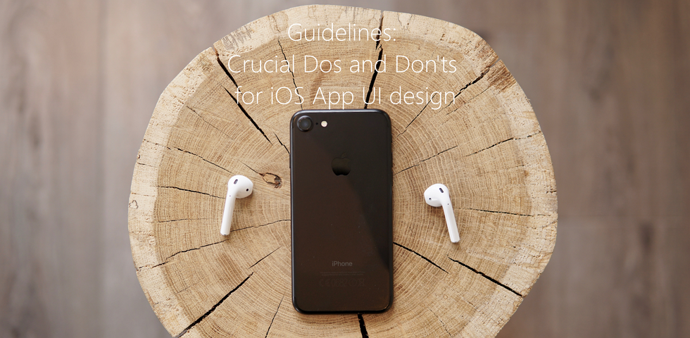 Guidelines: Crucial Dos and Don'ts for iOS App UI Design