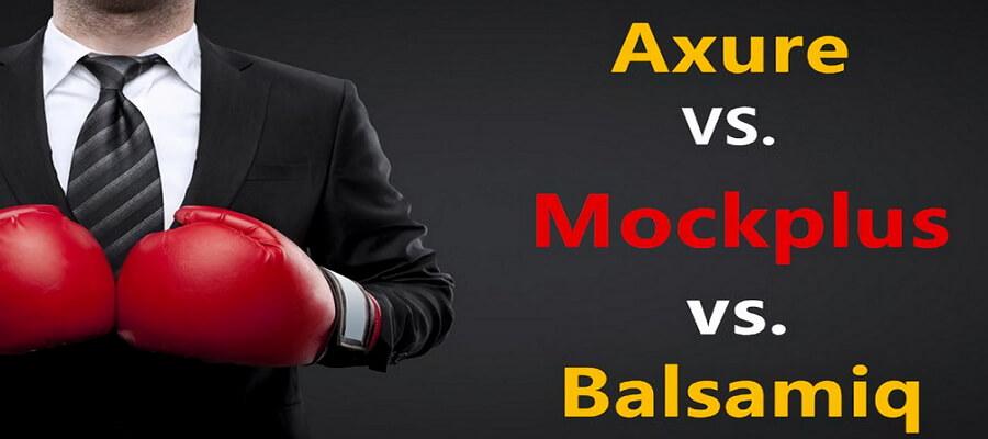 Axure vs mockplus vs balsamiq