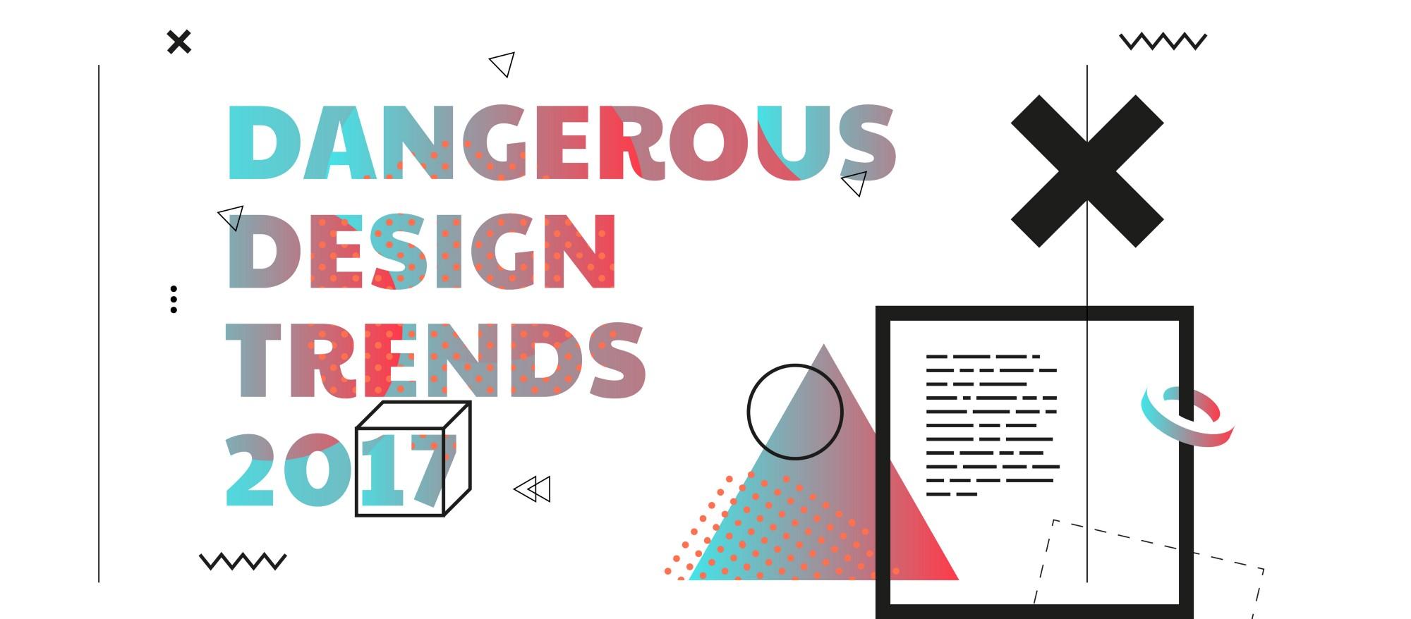 Trend Product Design: Dangerous Design Trends 2017