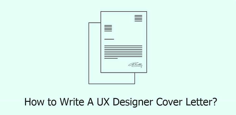 UX Designer Cover Letter Best Tips And Samples To Get A UX Job