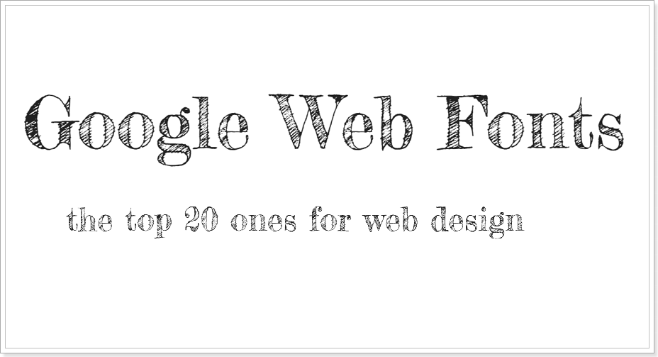 20 of the Best Google Web Fonts for Excellent Web Design [Free to Use]